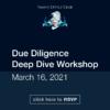 Due Diligence Deep Dive Workshop 3-16-2021